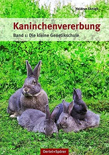 Kaninchenvererbung Band 1: Die kleine Genetikschule