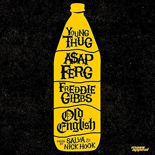 Old English [feat. A$AP Ferg & Freddie Gibbs] [Explicit]