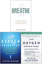 Breathe Belisa Vranich, The Oxygen Advantage, Scientifically Proven Breathing Techniques 3 Books Collection Set