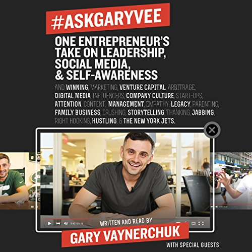 #AskGaryVee     One Entrepreneur's Take on Leadership, Social Media, and Self-Awareness              Written by:                                                                                                                                 Gary Vaynerchuk                               Narrated by:                                                                                                                                 Gary Vaynerchuk,                                                                                        Jack Welch,                                                                                        Dave Ramsey                      Length: 11 hrs and 37 mins     62 ratings     Overall 4.7
