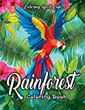 Rainforest Coloring Book: An Adult Coloring Book Featuring Tropical Plants, Exotic Animals and Beautiful Rainforest Birds and Flowers