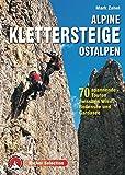 Alpine Klettersteige Ostalpen: 70 spannende Touren zwischen Wien, Bodensee und Gardasee (Rother Selection) - Mark Zahel