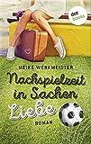 """Nachspielzeit in Sachen Liebe """"Nachspielzeit in Sachen Liebe"""" von Meike Werkmeister..."""