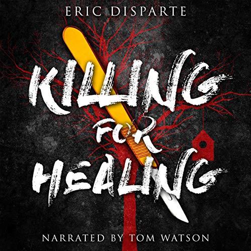 Killing for Healing audiobook cover art