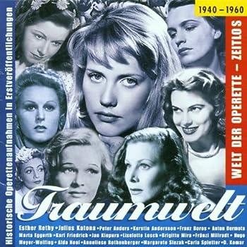 Traumwelt  Operettenlieder   Rundfunkaufnahmen 1940-1960