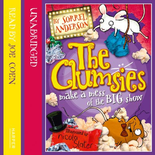 The Clumsies (3): The Clumsies Make a Mess of the Big Show cover art