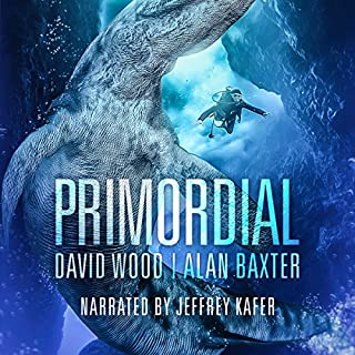 Primordial                   By:                                                                                                                                 David Wood,                                                                                        Alan Baxter                               Narrated by:                                                                                                                                 Jeffrey Kafer                      Length: 8 hrs and 15 mins     9 ratings     Overall 3.9