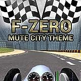 F-Zero (Mute City Theme)