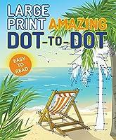 Large Print Amazing Dot-to-Dot