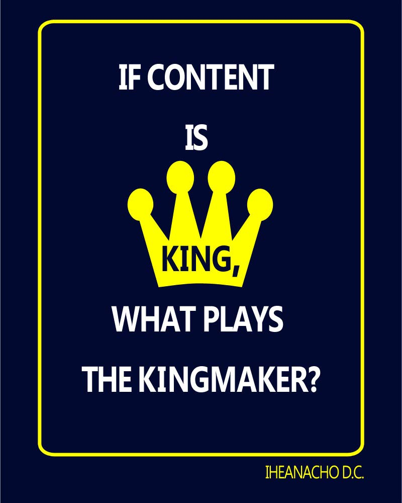 If content is king, what plays the kingmaker?
