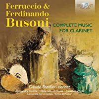 Ferrucio & Fernando Busoni: Complete Music for Clarinet by Alessandra Gentile