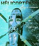 Hélicoptères - Civils et militaires