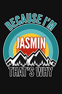 Because I'm Jasmin That's Why Notebook: Gift for Jasmin, Lined Journal, 120 Pages, 6 x 9, Matte Finish