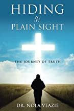 Hiding In Plain Sight: The Journey of Truth