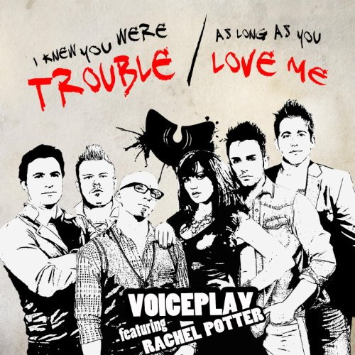 I Knew You Were Trouble/As Long as You Love Me (feat. Rachel Potter)