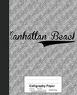 Calligraphy Paper: MANHATTAN BEACH Notebook (Weezag Calligraphy Paper Notebook)