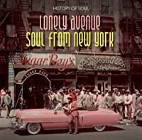 Lonely Avenue: Soul From New York 1955-62 by History of Soul (2013-02-01)