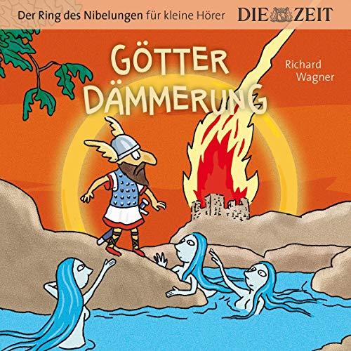 Götterdämmerung: Der Ring des Nibelungen für kleine Hörer, Die ZEIT-Edition 4