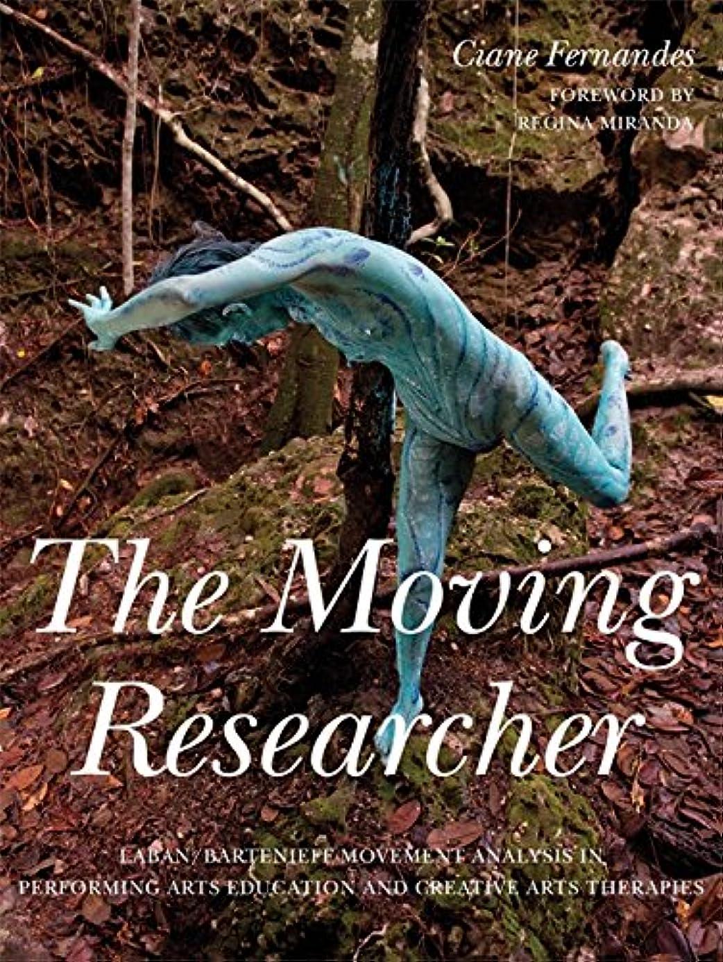 雇用中に仕事The Moving Researcher: Laban/Bartenieff Movement Analysis in Performing Arts Education and Creative Arts Therapies