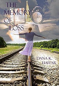 The Memory of Loss by [Dana K. Haffar]