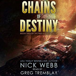 Chains of Destiny     Episode 2: The Pax Humana Saga              Autor:                                                                                                                                 Nick Webb                               Sprecher:                                                                                                                                 Greg Tremblay                      Spieldauer: 11 Std. und 10 Min.     1 Bewertung     Gesamt 4,0