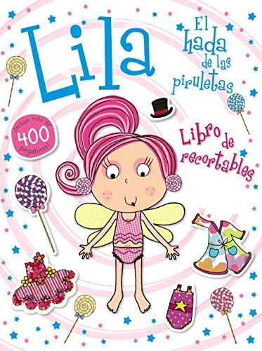 Lila, el hada de las piruletas. Libro de recortables (Castellano - A Partir De 3 Años - Personajes - Camila, El Hada De Los Cupcakes)