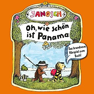 Oh, wie schön ist Panama     Janosch 1              Autor:                                                                                                                                 Janosch,                                                                                        Florian Fickel                               Sprecher:                                                                                                                                 Jürgen Kluckert,                                                                                        Stefan Kaminski,                                                                                        Martin Kautz                      Spieldauer: 55 Min.     Noch nicht bewertet     Gesamt 0,0