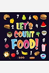 Let's Count Food!: Can You Find & Count all the Bananas, Carrots and Pizzas | Fun Eating Counting Book for Children, 2-4 Year Olds | Picture Puzzle Book (Counting Books for Kindergarten 3) Kindle Edition