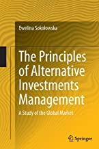 The Principles of Alternative Investments Management: A Study of the Global Market