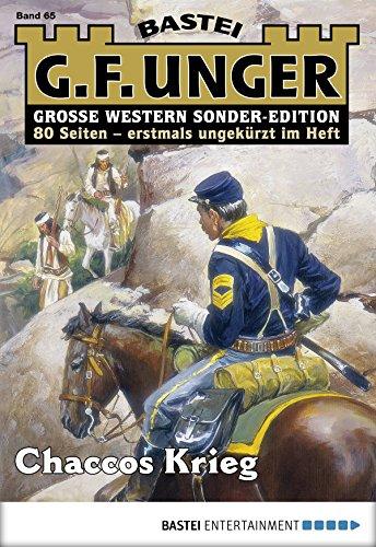 G. F. Unger Sonder-Edition 65 - Western: Chaccos Krieg (German Edition)