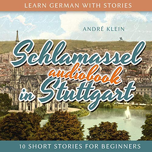 Learn German with Stories: Schlamassel in Stuttgart Titelbild