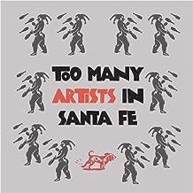 Too Many Artists in Santa Fe