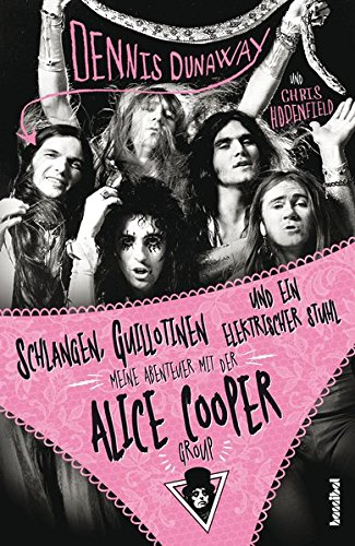 Schlangen, Guillotinen und ein elektrischer Stuhl: Meine Abenteuer mit der Alice Cooper Group