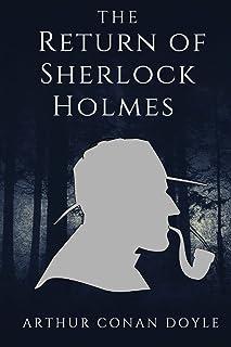 The Return of Sherlock Holmes: The Return of Sherlock Holmes by Sir Arthur Conan Doyle with original illustration and anno...