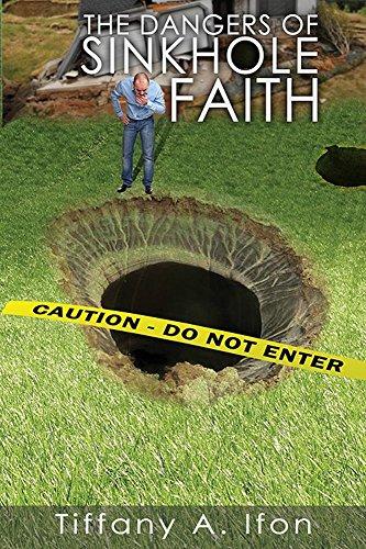 The Dangers Of Sinkhole Faith: Faith (English Edition)