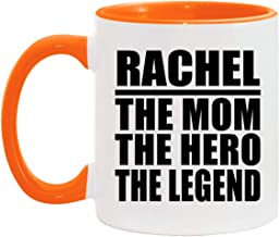 Rachel The Mom The Hero The Legend - 11oz Accent Coffee Mug Orange Ceramic Tea-Cup - for Mother Mom Her from Daughter Son ...