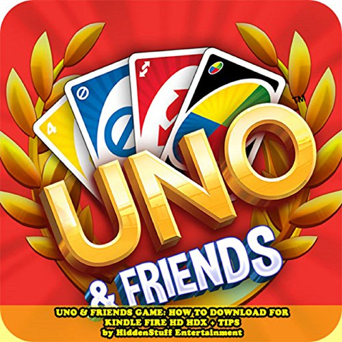 Uno & Friends Game: How to Download For Kindle Fire Hd Hdx + Tips audiobook cover art