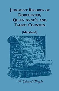 Judgment Records of Dorchester, Queen Anne's, and Talbot Counties [Maryland]