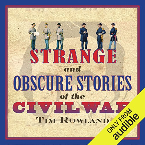 Strange and Obscure Stories of the Civil War audiobook cover art