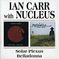 Solar Plexus / Belladonna by Ian Carr (2002-10-08)