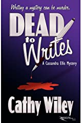 Dead to Writes - A Cassandra Ellis Mystery (Cassandra Ellis Mysteries Book 1) Kindle Edition