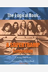 The Logical Book: A Supertramp Compendium Kindle Edition