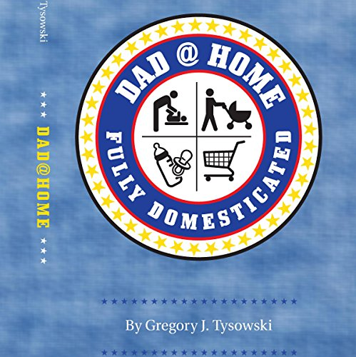 Dad@Home: Fully Domesticated audiobook cover art