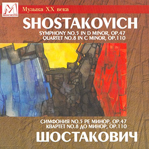 Shostakovich: Symphony No. 5 in D Minor, Op. 47 - Quartet No. 8 in C Minor, Op. 110