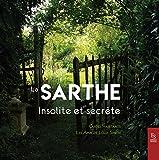 La Sarthe insolite et secrète