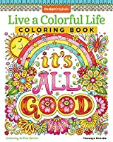 Live a Colorful Life Coloring Book: 40 Images to Craft, Color, and Pattern (Coloring Is Fun)