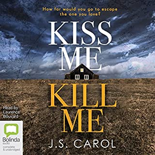 Kiss Me Kill Me                   By:                                                                                                                                 J. S. Carol                               Narrated by:                                                                                                                                 Laurence Bouvard                      Length: 10 hrs and 19 mins     6 ratings     Overall 3.3