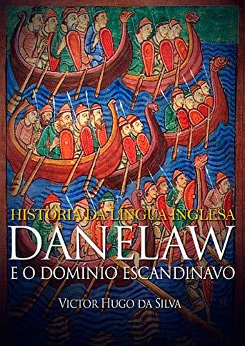História da Língua Inglesa: Danelaw e o Domínio Escandinavo
