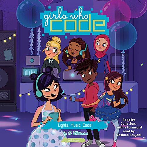 Lights, Music, Code!     Girls Who Code, Book 3              By:                                                                                                                                 Jo Whittemore,                                                                                        Reshma Saujani - foreword                               Narrated by:                                                                                                                                 Julia Sun,                                                                                        Reshma Saujani - foreword                      Length: 3 hrs and 6 mins     2 ratings     Overall 4.5