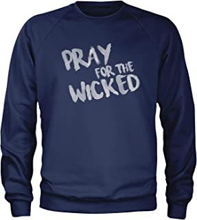 Expression Tees Pray for The Wicked Crewneck Sweatshirt